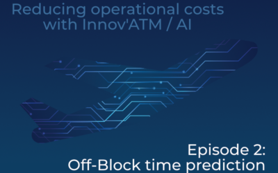 Reducing operational costs with Innov'ATM / AI – Episode 2: Off-Block time Prediction